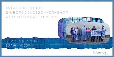 Intro to Shibori and Indigo Workshop tickets