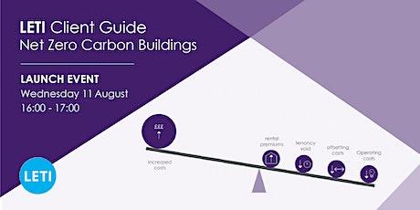 LETI Client Guide for Net Zero Carbon Buildings ingressos