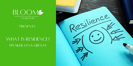 What is Resilience? at Bloom tickets