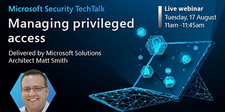 Microsoft Security TechTalk: Managing privileged access biglietti