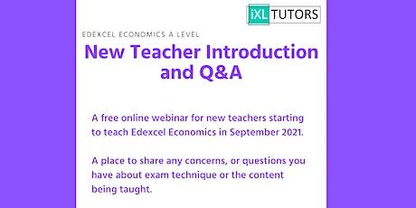 Edexcel Economics: New Teacher Introduction and Q&A Tickets