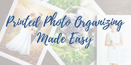 Printed Photo Organizing Made Easy tickets