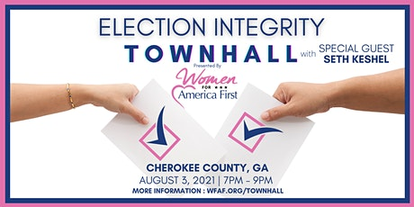 ELECTION INTEGRITY Town Hall w/ SETH KESHEL - Woodstock, GA (Cherokee Co) tickets