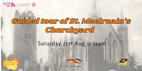 History & Heritage: Walking Tour of St. Maelruain's Churchyard tickets