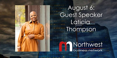 VIRTUAL Northwest Meeting August 6: Guest Speaker Laticia Thompson