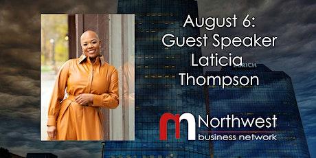 VIRTUAL Northwest Meeting August 6: Guest Speaker Laticia Thompson tickets