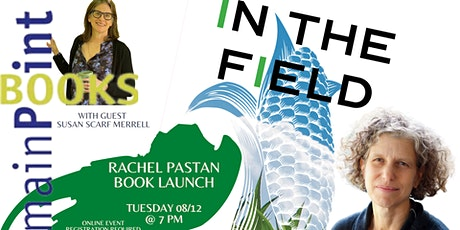 "Rachel Pastan, ""In The Field"" Book Launch tickets"