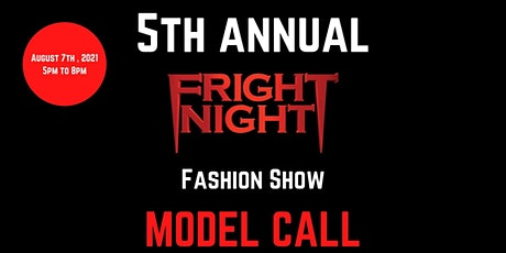 5th Annual Fright Night Fashion Show Open Model Call tickets