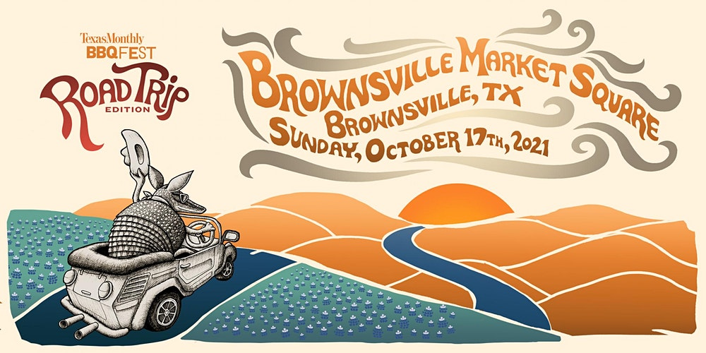 Texas Monthly BBQ Fest: Road Trip Edition (Brownsville) Tickets, Sun, Oct  17, 2021 at 12:00 PM | Eventbrite