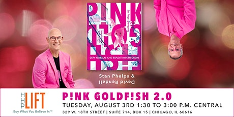 Pink Goldfish 2.0: Defy Normal and Exploit Imperfection tickets