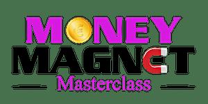 Money Magnet Masterclass