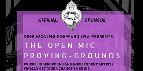 Show #4- The Open Mic Proving Grounds -Presented By Keep Moving Forward USA tickets