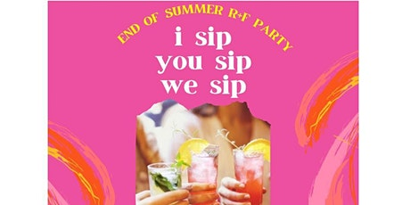 End of Summer  R+F Party tickets