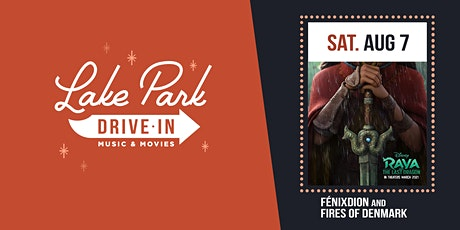 Lake Park Drive-In: Raya & the Last Dragon w/  FénixDion , Fires of Denmark tickets