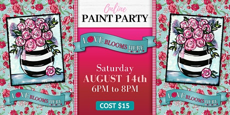 Love Blooms Here! Online Paint Party tickets