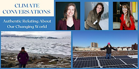 Climate Conversations - Authentic Relating About Our Changing World tickets