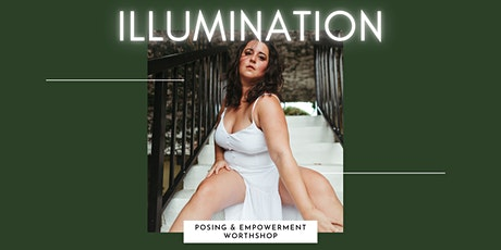 Illumination | Posing + Empowerment Worthshop tickets