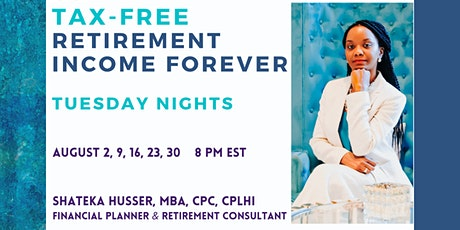 The Total Advantage Lifetime TAX-FREE Retirement Income (NOT A ROTH) tickets