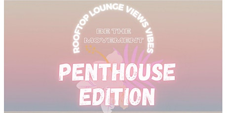 Penthouse Suite Party *Balcony Lounge* tickets