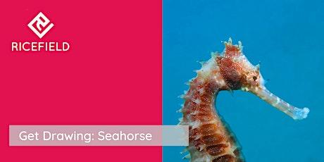 Get Drawing: Seahorses Workshop tickets