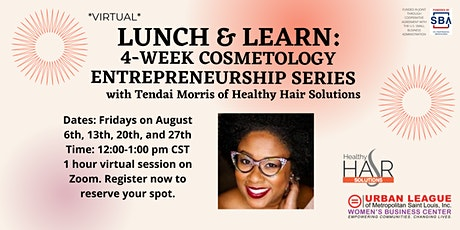 Lunch & Learn: Cosmetology Entrepreneurship Series with Tendai Morris tickets