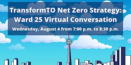 TransformTO Net Zero Strategy: Ward 25 Virtual Conversation tickets
