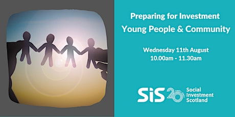 Preparing for Investment - Young People & Community tickets
