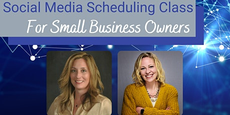 SOCIAL MEDIA SCHEDULING FOR BUSY SMALL BUSINESSES OWNERS | AUG 2021 tickets