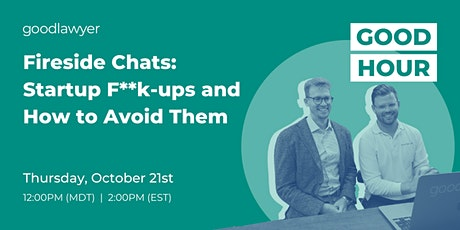 Fireside Chats: Startup F**k-ups and How to Avoid Them tickets