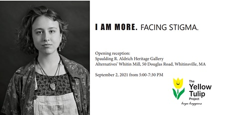 Opening Reception - I AM MORE. Facing Stigma. tickets