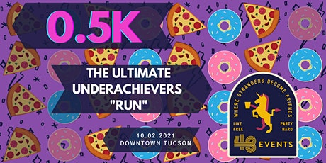 """0.5K: The Ultimate Underachievers """"Run"""" tickets"""