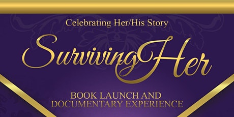 SurvivingHER Book Launch And Documentary Experience tickets