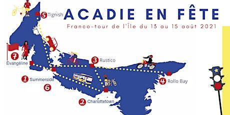 Acadie en fête -Franco-tour de l'île  - Rustico tickets