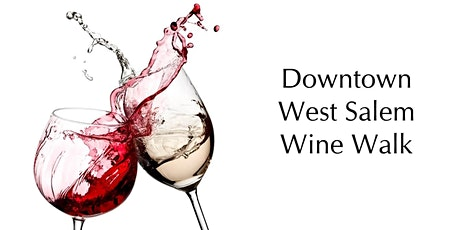 Wine Walk West Salem tickets