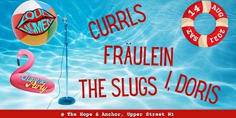 LOUD WOMEN presents: Currls, Fräulein, Doris and The Slugs tickets