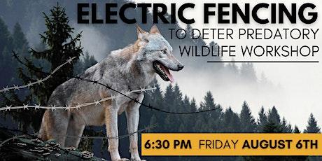 Electric Fencing to Deter Predatory Wildlife Workshop tickets