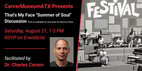 """That's My Face: """"Summer of Soul"""" Discussion tickets"""