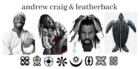 Andrew Craig & Leatherback tickets