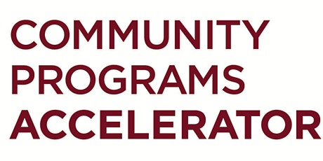 Community Programs Accelerator Application Information Session #1 tickets