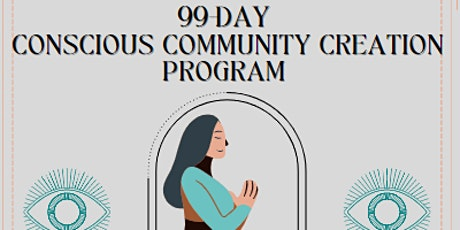 99-Day  Conscious Community Creation Program tickets