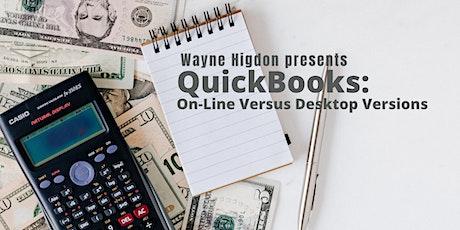 Wayne Higdon presents QuickBooks: On-Line Versus Desktop Versions tickets