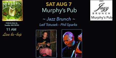 Live Jazz Brunch SAT AUG 7, 2021 @ Murphy's Pub  ~ Totusek/Sparks tickets