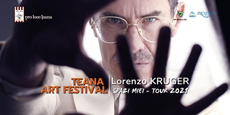 Teana Art Festival - LORENZO KRUGER | SPAZI MIEI TOUR 2021 biglietti