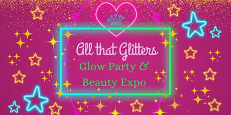All That Glitters Glow Party and Beauty Expo tickets