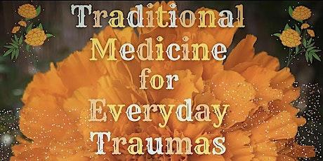 Traditional Medicine for Everyday Traumas tickets