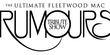 Rumours ( The Los Angeles Based Fleetwood Mac Tribute) tickets