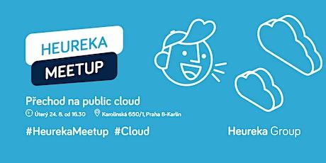 #HeurekaMeetUp: Úskalí přechodu z on-premise infrastruktury do Public Cloud tickets