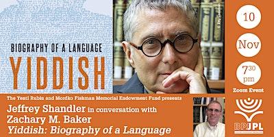 "Jeffrey Shandler: ""Yiddish: Biography of a Language """