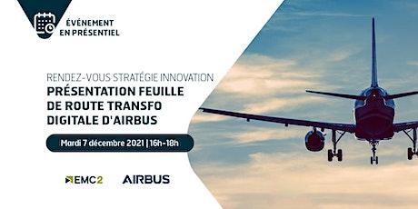 RDV Stratégie Innovation : Feuille de route transfo digitale d'Airbus billets