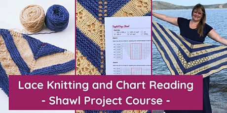 Learn to Knit Lace and Read Knitting Charts - 5 week Knitalong Course tickets